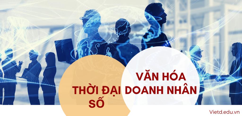 Văn hóa Doanh nhân Thời đại số - Viện doanh nhân Vietd